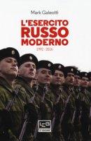L' esercito russo dal 1992 al 2016 - Galeotti Mark