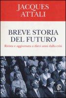 Breve storia del futuro - Attali Jacques