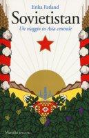 Sovietistan. Un viaggio in Asia centrale - Fatland Erika