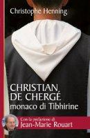 Christian De Chergé monaco di Tibhirine - Christophe Henning
