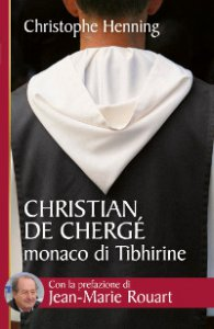 Copertina di 'Christian De Chergé monaco di Tibhirine'