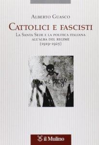 Copertina di 'Cattolici e fascisti'