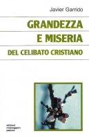 Grandezza e miseria del celibato cristiano - Javier Garrido