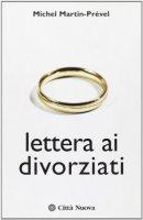 Lettera ai divorziati - Martin-Prevel Michel
