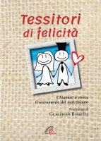 Tessitori di felicità - Ufficio Pastorale familiare Diocesi Perugia