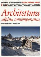 Architettura alpina contemporanea - De Rossi Antonio, Dini Roberto