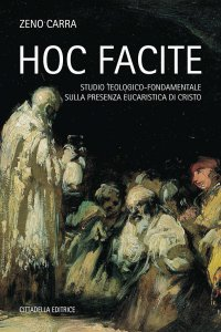 Copertina di 'Hoc facite. Studio teologico-fondamentale sulla presenza eucaristica di Cristo.'