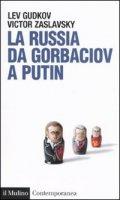 La Russia da Gorbaciov a Putin - Lev Gudkov, Victor Zaslavsky