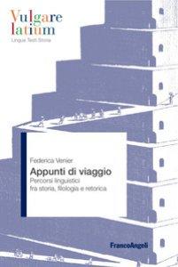 Copertina di 'Appunti di viaggio. Percorsi linguistici fra storia, filologia e retorica'