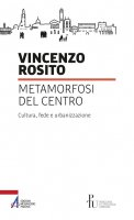 Metamorfosi del centro - Vincenzo Rosito