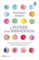 Il potere della meraviglia - Francesco Dimitri