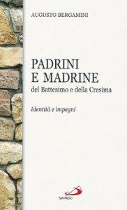 Copertina di 'Padrini e madrine del battesimo e della cresima'