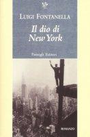 Il dio di New York - Fontanella Luigi