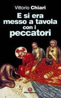 E si era messo a tavola con i peccatori - Chiari Vittorio