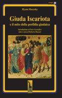 Giuda Iscariota e il mito della perfidia giudaica - Hyam Maccoby