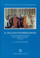 Dialogo interreligioso nell'insegnamento ufficiale della Chiesa Cattolica - Gioia Francesco