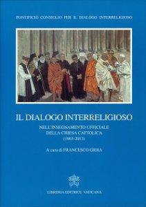 Copertina di 'Dialogo interreligioso nell'insegnamento ufficiale della Chiesa Cattolica'