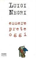 Essere prete oggi - Luigi Negri