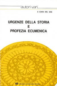 Copertina di 'Urgenza della storia e profezia ecumenica'