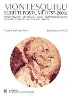 Scritti postumi (1757-2006). Testo francese a fronte - Montesquieu Charles Louis de