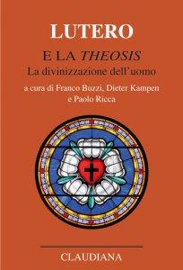 Copertina di 'Lutero e la «Theosis». La divinizzazione dell'uomo'