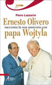 Copertina di 'Ernesto Olivero racconta la sua amicizia con papa Wojtyla'