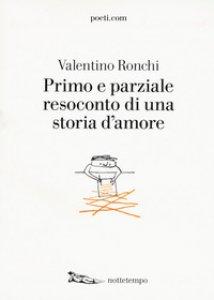 Copertina di 'Primo e parziale resoconto di una storia d'amore'