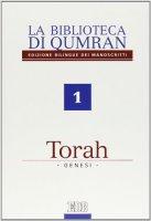 La biblioteca di Qumran. 1. La Torah. Genesi - Berthelot, Katell (dir.), Legrand, Thierry (dir.), Paul, André (dir.)