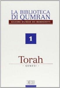 Copertina di 'La biblioteca di Qumran. 1. La Torah. Genesi'