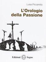 L'Orologio della Passione - Piccarreta Luisa