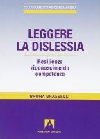 Leggere la dislessia - Bruna Grasselli