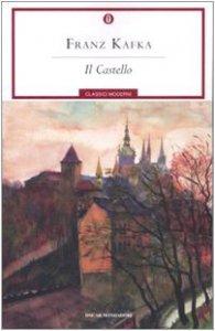 Copertina di 'Il castello. Ediz. integrata con varianti e frammenti'