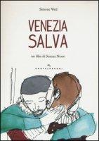 Venezia salva. Con DVD - Weil Simone
