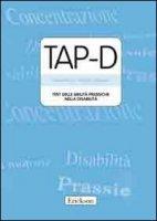 TAP-D. Test delle abilità prassiche nella disabilità. Con CD-ROM - Friso Gianna, Tressoldi Patrizio E.