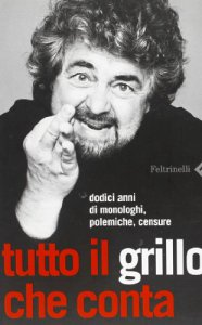 Copertina di 'Tutto il Grillo che conta. Dodici anni di monologhi, polemiche, censure'