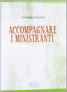 Copertina di 'Accompagnare i ministranti'