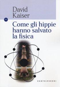 Copertina di 'Come gli hippie hanno salvato la fisica'