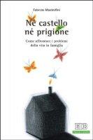 Né castello né prigione - Fabrizio Mastrofini