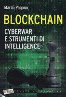 Blockchain. Cyberwar e strumenti di intelligence - Pagano Marilù
