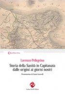 Storia della sanità in Capitanata dalle origini ai giorni nostri - Pellegrino Lorenzo