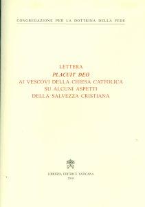 Copertina di 'Lettera Placuit Deo ai vescovi della Chiesa cattolica su alcuni aspetti della salvezza cristiana'