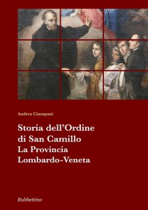 Copertina di 'Storia dell'Ordine di San Camillo. La provincia Lombardo Veneta.'
