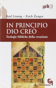 Copertina di 'In principio Dio creò. Teologie bibliche della creazione (gdt 321)'