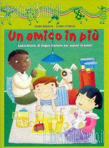 Copertina di 'Un amico in più. Laboratorio di lingua italiana per alunni stranieri. Volume 1'