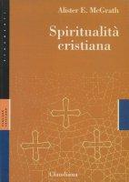 Spiritualità cristiana - McGrath Alister