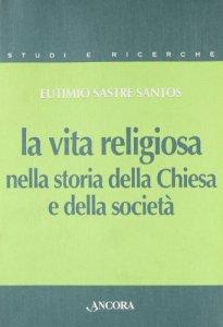 Copertina di 'La vita religiosa nella storia della Chiesa e della società'