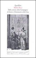 Della entrata della Compagnia di Giesù e Christianità nella Cina - Matteo Ricci
