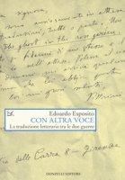 Con altra voce. La traduzione letteraria tra le due guerre - Esposito Edoardo