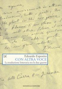 Copertina di 'Con altra voce. La traduzione letteraria tra le due guerre'