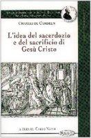 L' idea del sacerdozio e del sacrificio di Gesù Cristo - Condren Charles de